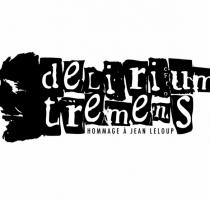 Délirium Tremens – hommage à Jean Leloup