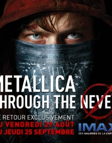 Metallica Through the Never de retour au IMAX des Galeries de la Capitale