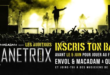 Les auditions PLANETROX d'Envol et Macadam sont de retour!